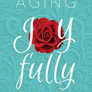 AGING JOYFULLY (Paperback)