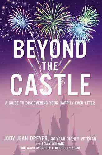 BEYOND THE CASTLE: A GUIDE TO DISCOVERING YOUR HAPPILY EVER AFTER (Hardcover))