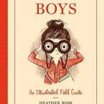 BOYS: AN ILLUSTRATED FIELD GUIDE (Hardcover)