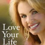 LOVE YOUR LIFE: LIVING HAPPY, HEALTHY & WHOLE (Paperback)