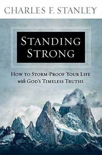 STANDING STRONG: HOW TO STORM-PROOF YOUR LIFE WITH GOD'S TIMELESS TRUTHS (Paperback)