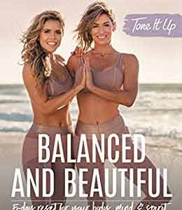 Tone It Up: Balanced and Beautiful: 5-Day Reset for Your Body, Mind, and Spirit (Hardcover)