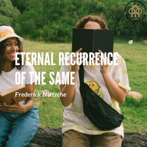 Eternal recurrence of the same