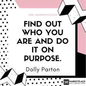 Find out who you are and do it on purpose - Dolly Parton
